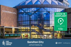 Liberty Two Degrees (L2D) and Sandton City receive COVID-19 certificate by SAFE ShoppingCenters